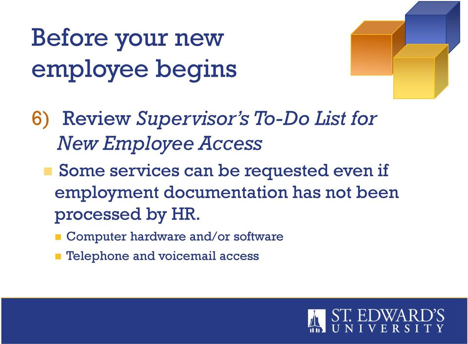 even if employment documentation has not been processed by HR.
