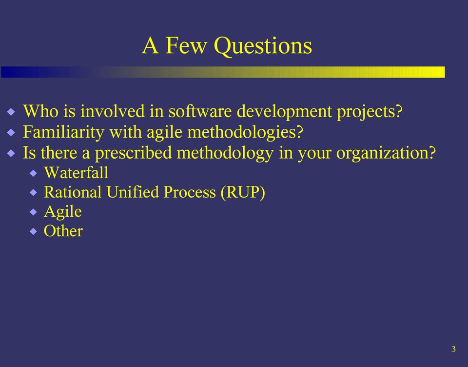 Familiarity with agile methodologies?