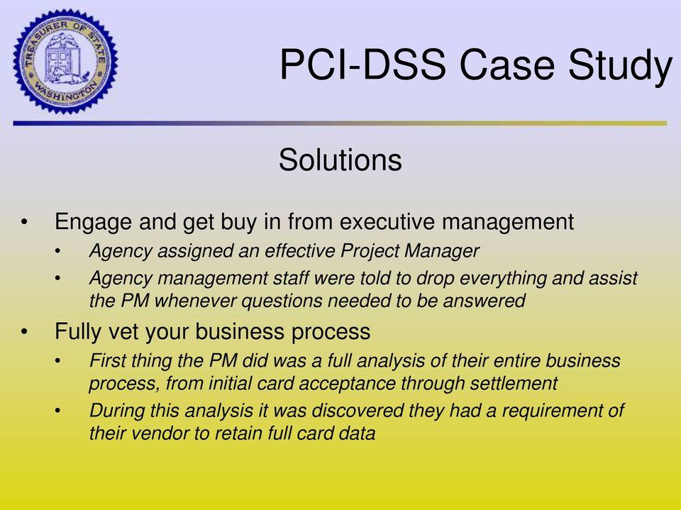 your business process First thing the PM did was a full analysis of their entire business process, from initial card