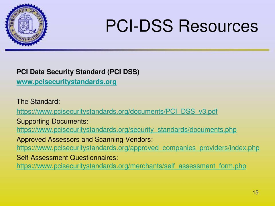 php Approved Assessors and Scanning Vendors: https://www.pcisecuritystandards.org/approved_companies_providers/index.