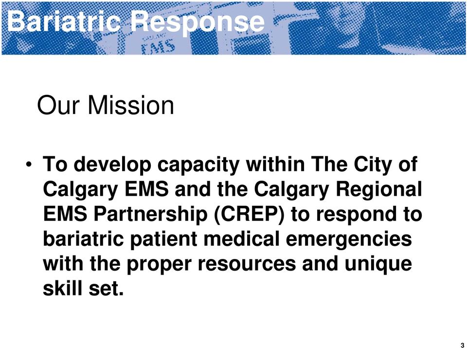 Partnership (CREP) to respond to bariatric patient medical