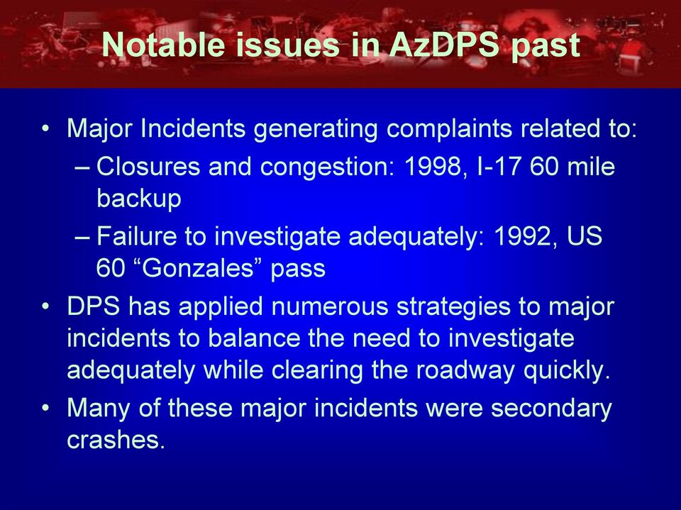 pass DPS has applied numerous strategies to major incidents to balance the need to investigate