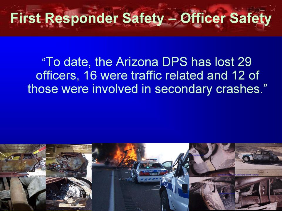 officers, 16 were traffic related and