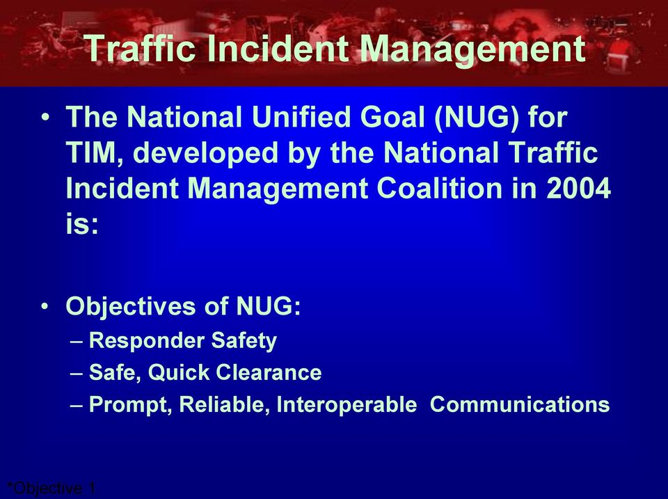 Coalition in 2004 is: Objectives of NUG: Responder Safety Safe,