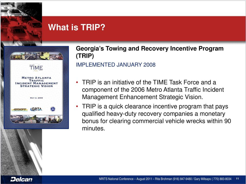 and a component of the 2006 Metro Atlanta Traffic Incident Management Enhancement Strategic Vision.