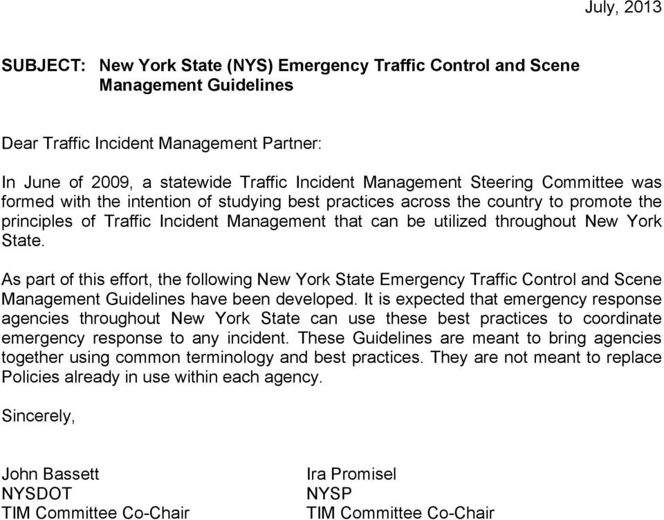 As part of this effort, the following New York State Emergency Traffic Control and Scene Management Guidelines have been developed.
