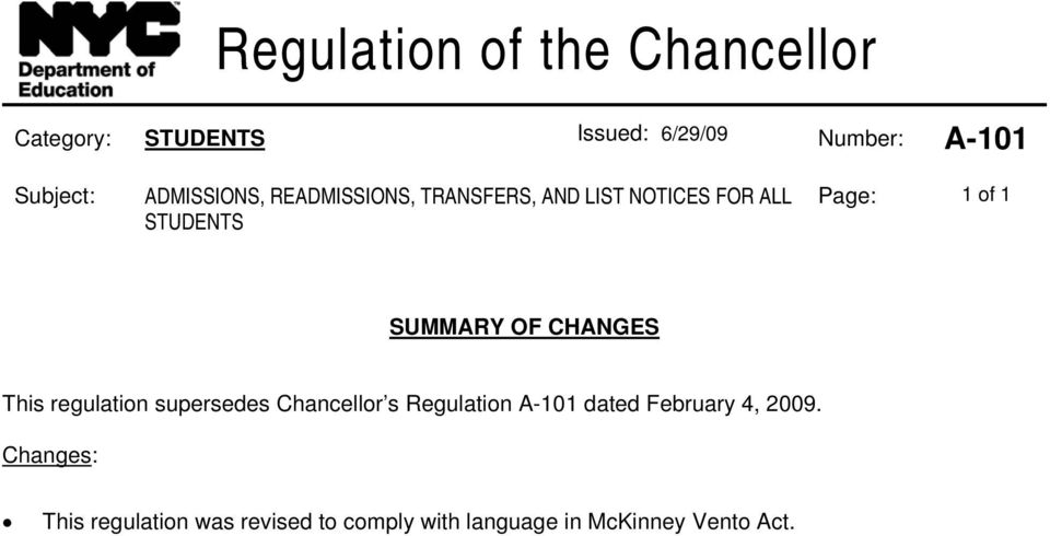 SUMMARY OF CHANGES This regulation supersedes Chancellor s Regulation A-101 dated