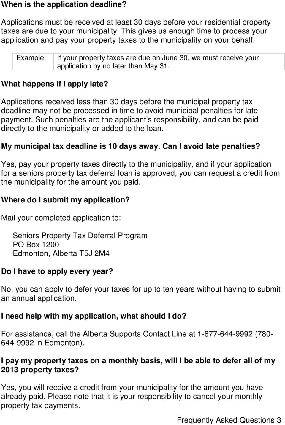 Example: If your property taxes are due on June 30, we must receive your application by no later than May 31. What happens if I apply late?