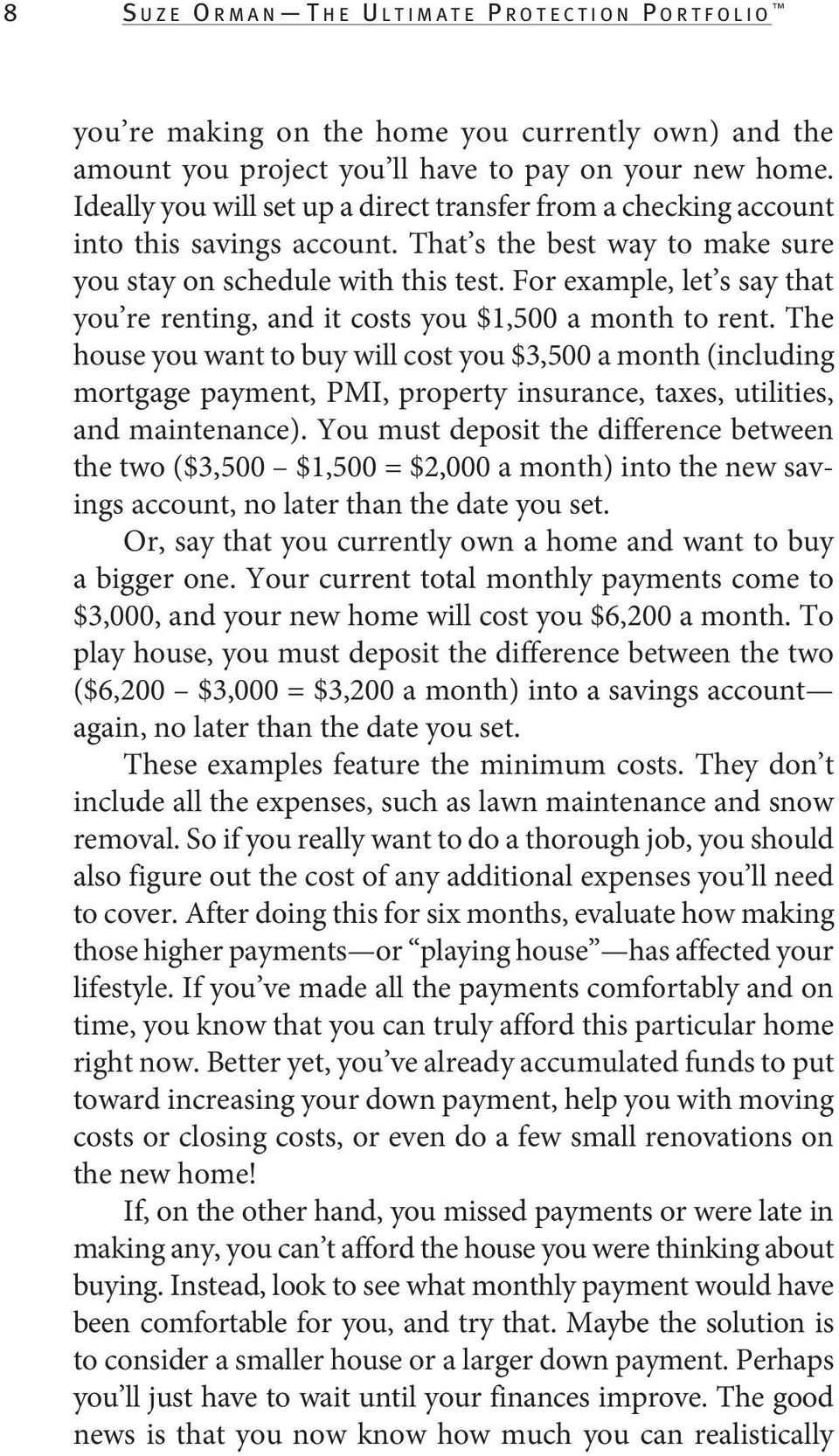 For example, let s say that you re renting, and it costs you $1,500 a month to rent.