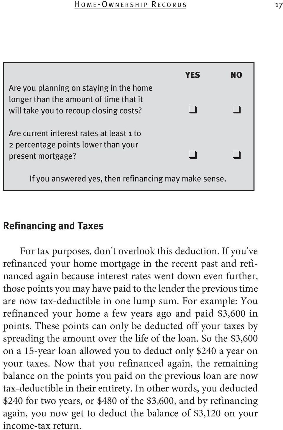 NO Refinancing and Taxes For tax purposes, don t overlook this deduction.