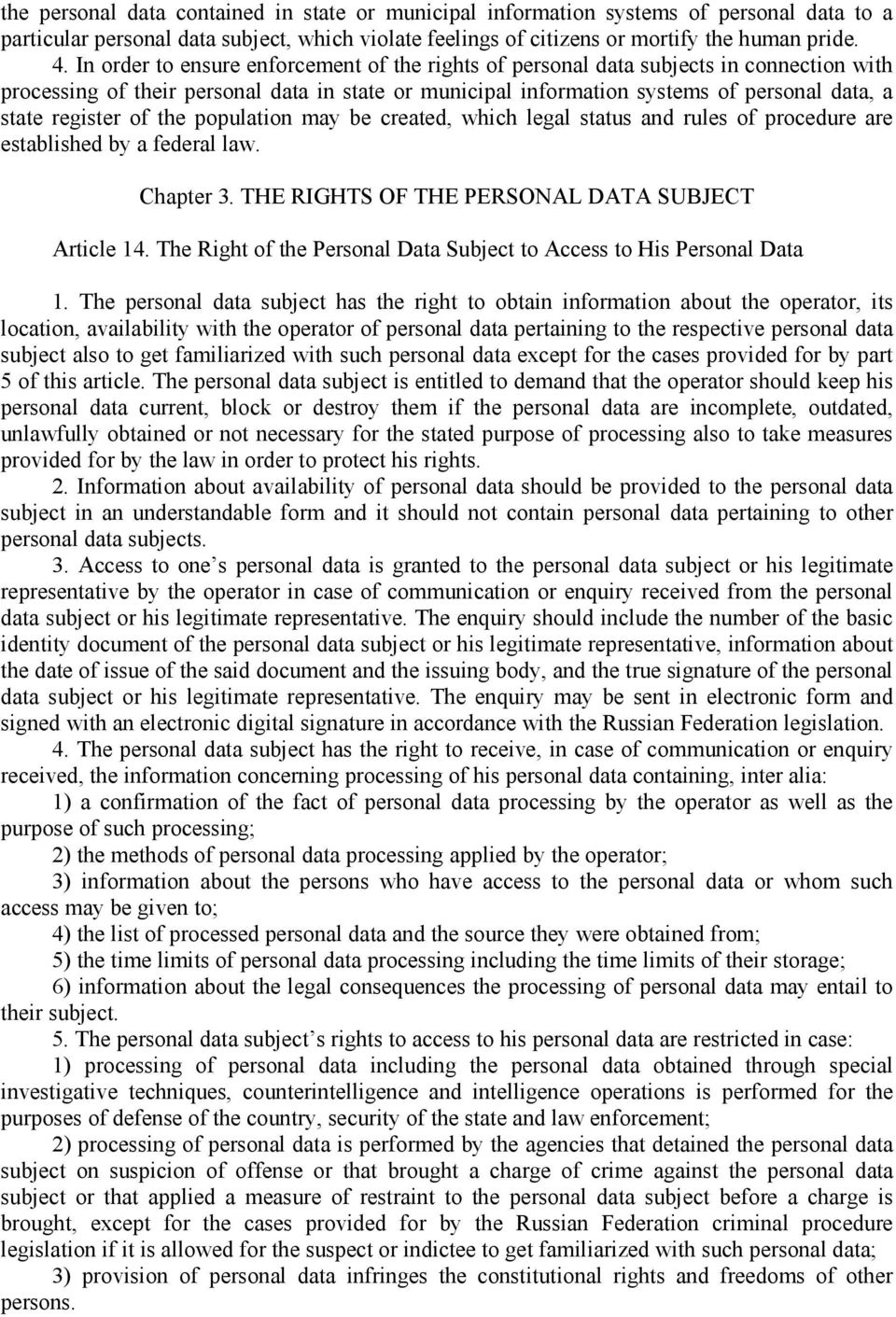 register of the population may be created, which legal status and rules of procedure are established by a federal law. Chapter 3. THE RIGHTS OF THE PERSONAL DATA SUBJECT Article 14.
