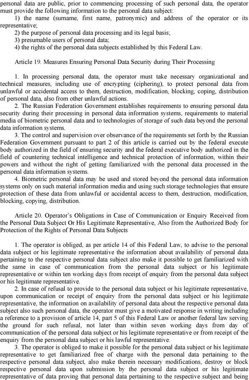 subjects established by this Federal Law. Article 19. Measures Ensuring Personal Data Security during Their Processing 1.