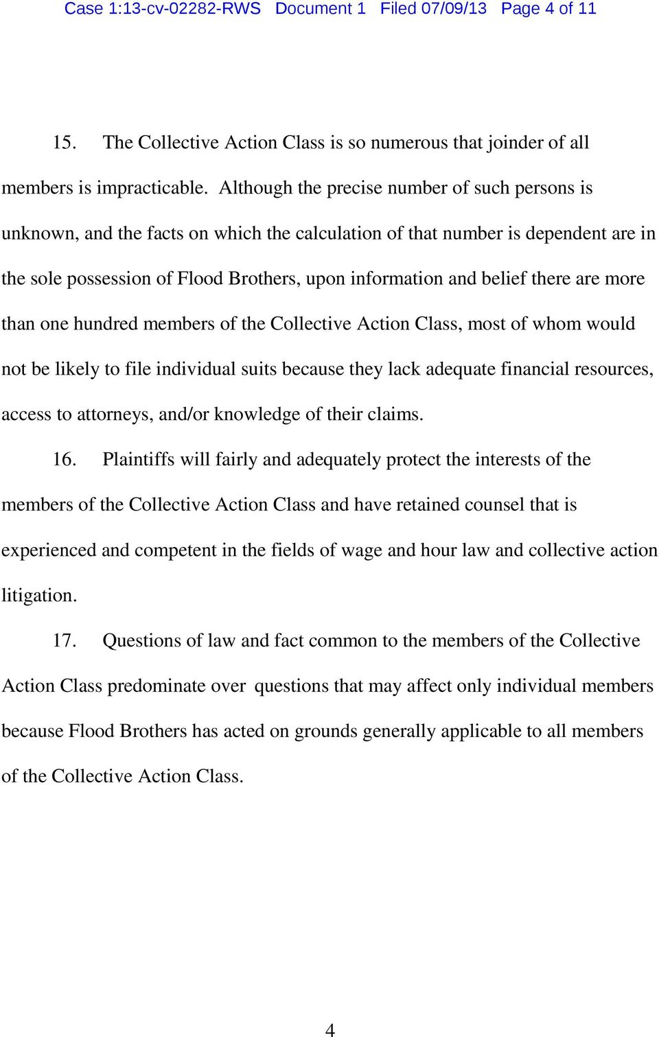 there are more than one hundred members of the Collective Action Class, most of whom would not be likely to file individual suits because they lack adequate financial resources, access to attorneys,