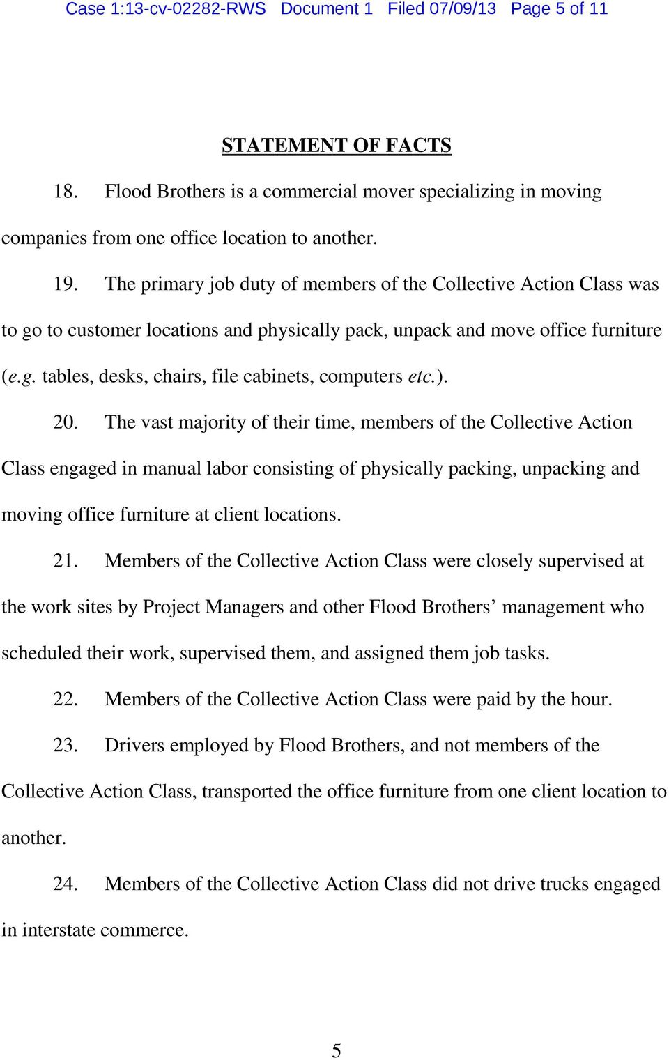 ). 20. The vast majority of their time, members of the Collective Action Class engaged in manual labor consisting of physically packing, unpacking and moving office furniture at client locations. 21.