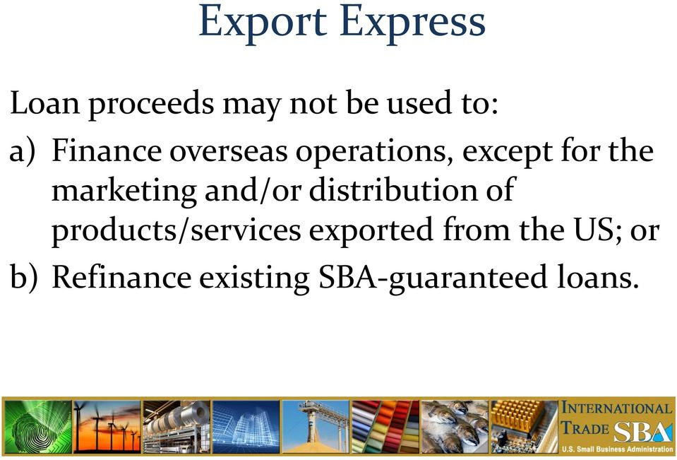 and/or distribution of products/services exported
