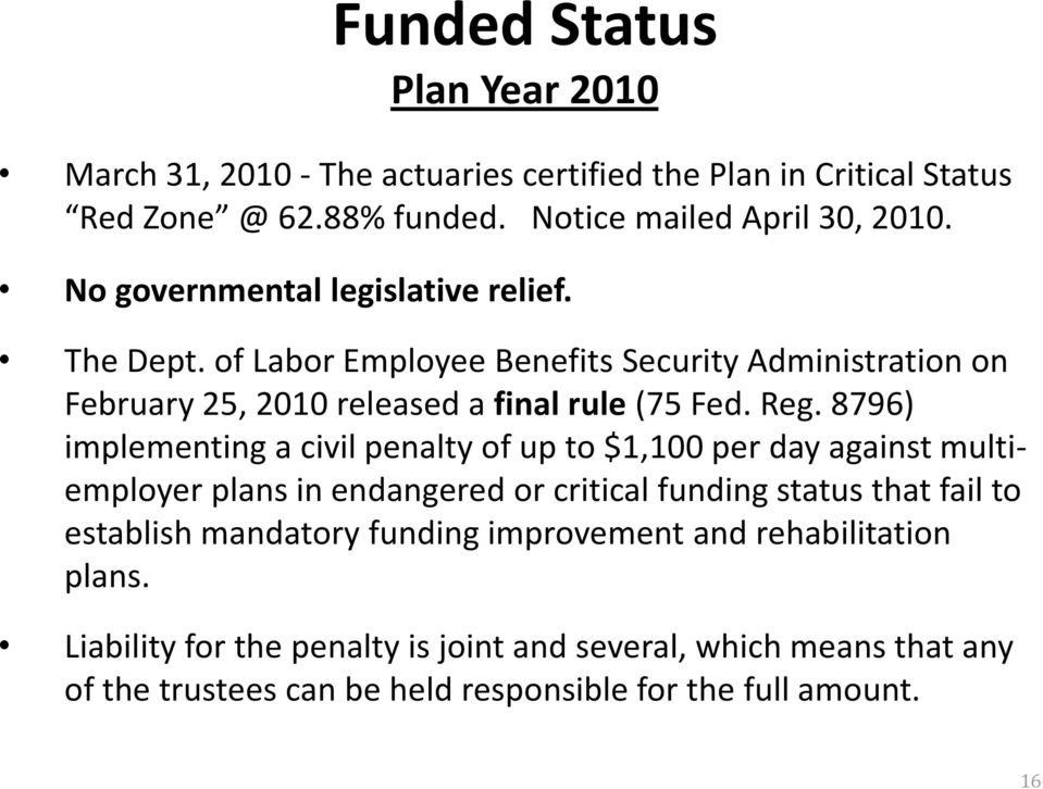 8796) implementing a civil penalty of up to $1,100 per day against multiemployer plans in endangered or critical funding status that fail to establish mandatory