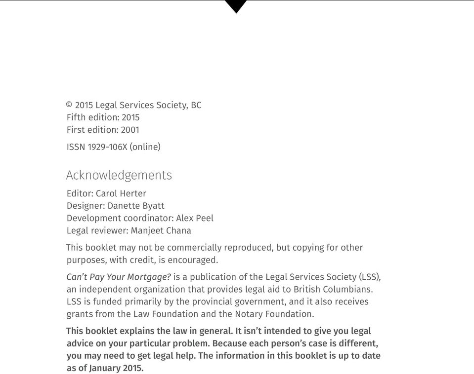 is a publication of the Legal Services Society (LSS), an independent organization that provides legal aid to British Columbians.
