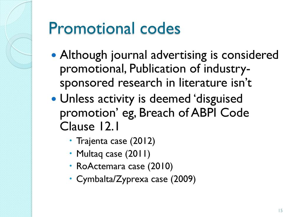 is deemed disguised promotion eg, Breach of ABPI Code Clause 12.