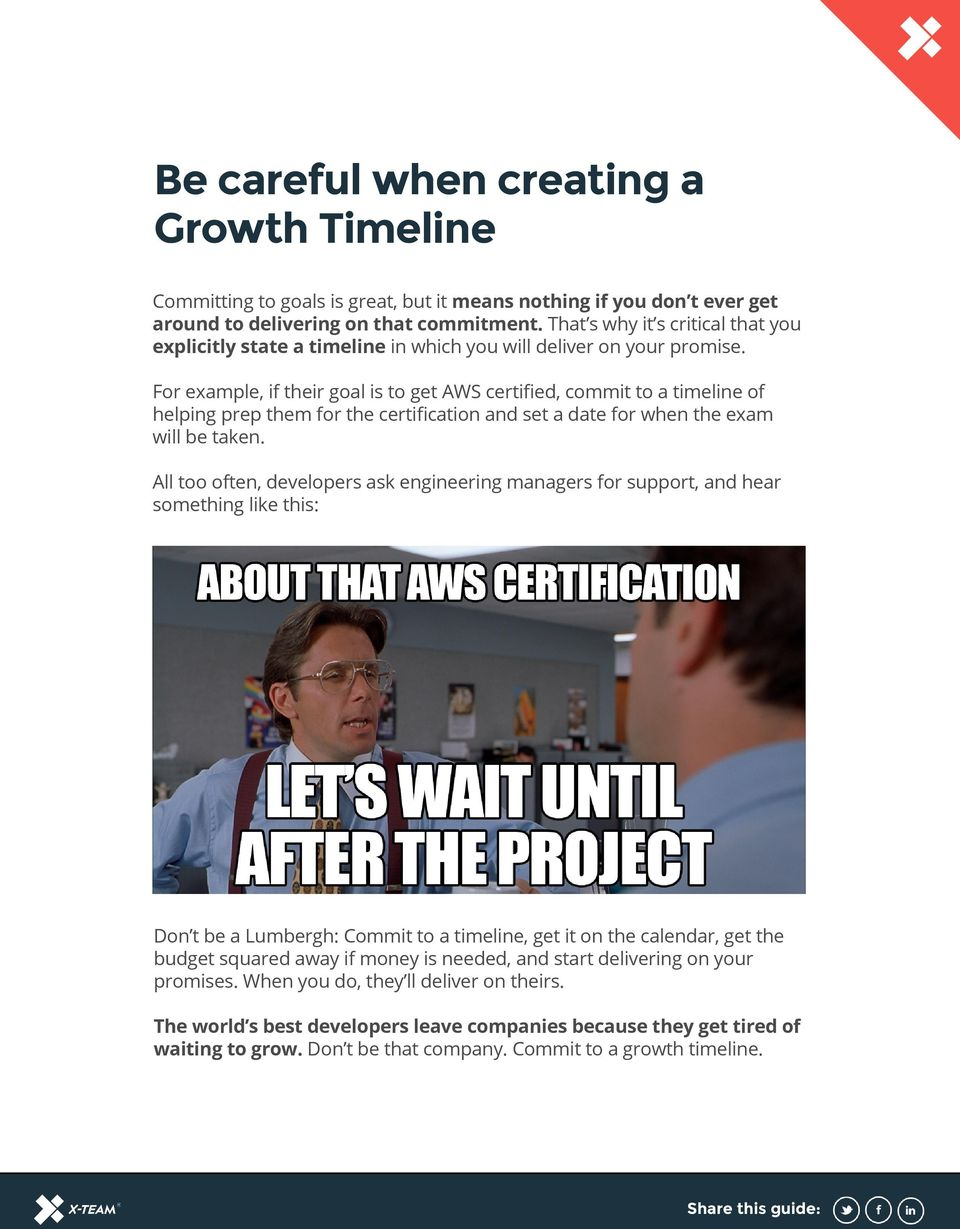 For example, if their goal is to get AWS certified, commit to a timeline of helping prep them for the certification and set a date for when the exam will be taken.