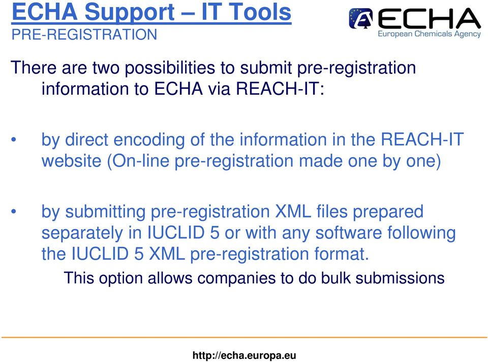pre-registration made one by one) by submitting pre-registration XML files prepared separately in IUCLID 5