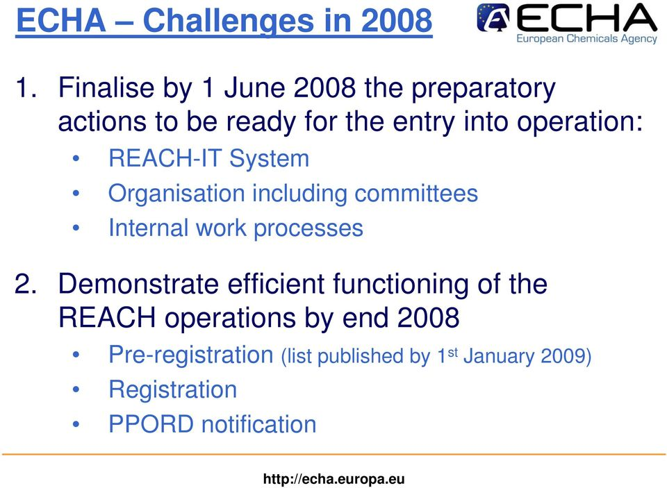 operation: REACH-IT System Organisation including committees Internal work processes 2.