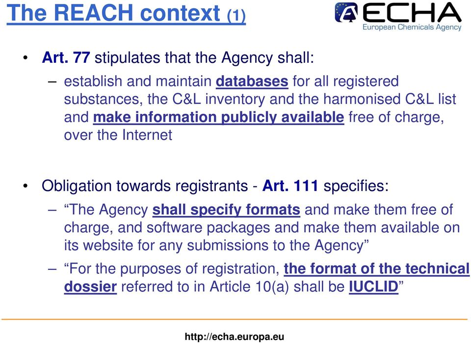 list and make information publicly available free of charge, over the Internet Obligation towards registrants - Art.
