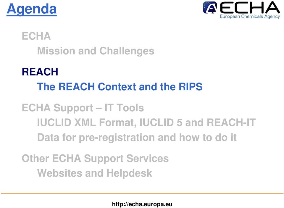 Format, IUCLID 5 and REACH-IT Data for pre-registration