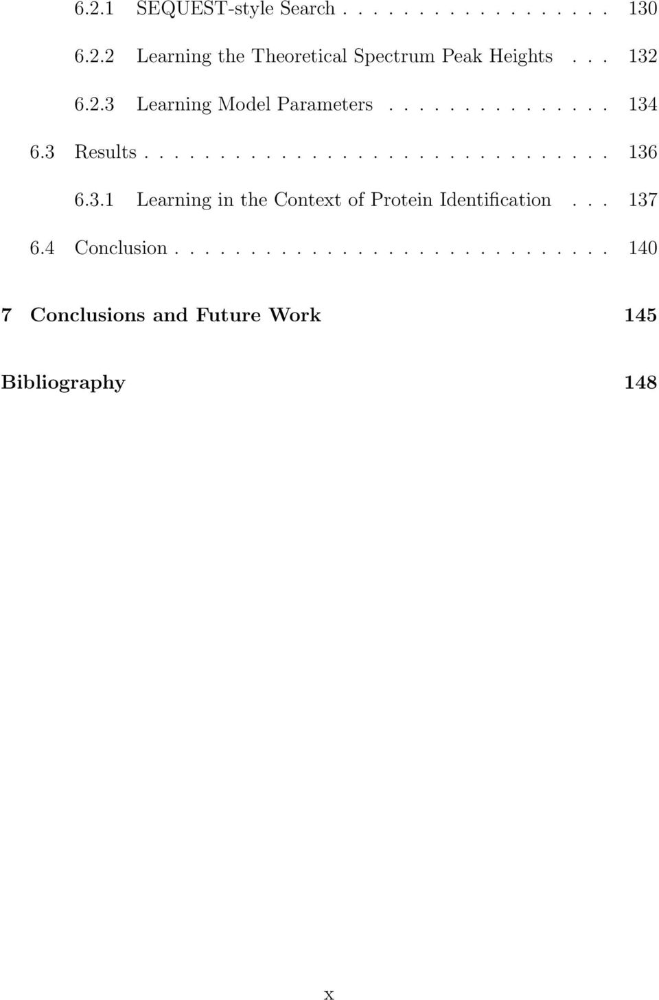 3.1 Learning in the Context of Protein Identification... 137 6.4 Conclusion.