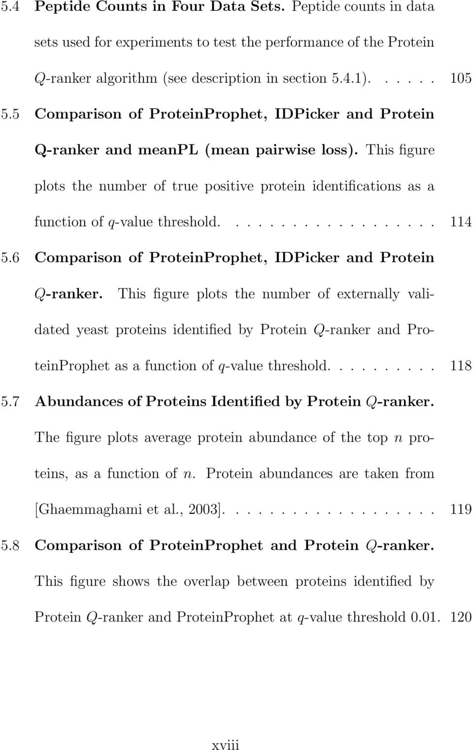 .................. 114 5.6 Comparison of ProteinProphet, IDPicker and Protein Q-ranker.