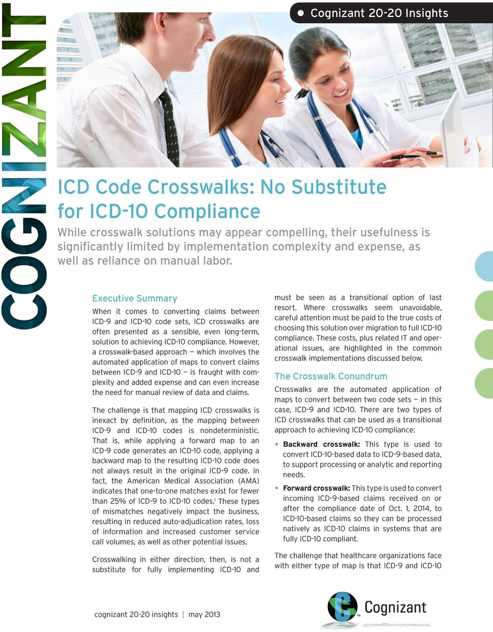 Executive Summary When it comes to converting claims between and code sets, ICD crosswalks are often presented as a sensible, even long-term, solution to achieving compliance.