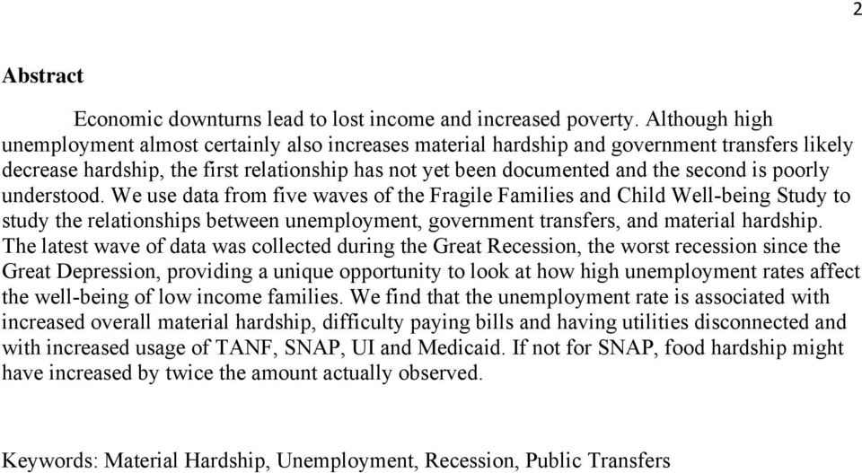 poorly understood. We use data from five waves of the Fragile Families and Child Well-being Study to study the relationships between unemployment, government transfers, and material hardship.
