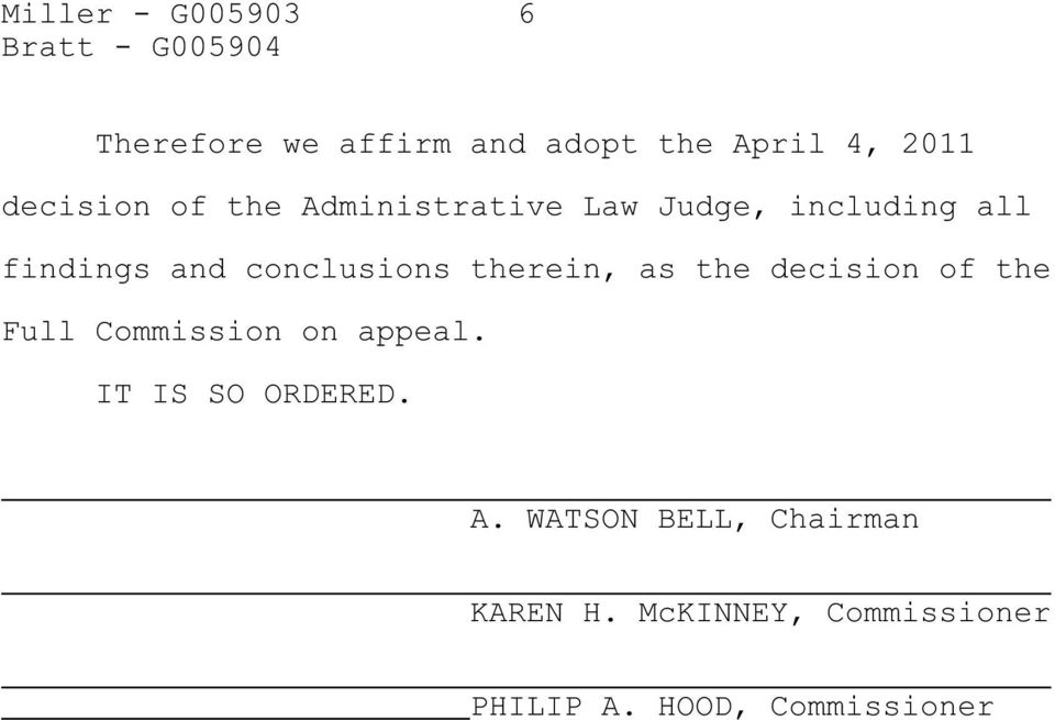 as the decision of the Full Commission on appeal. IT IS SO ORDERED. A.