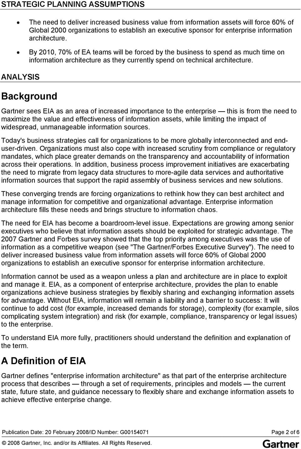 ANALYSIS Background Gartner sees EIA as an area of increased importance to the enterprise this is from the need to maximize the value and effectiveness of information assets, while limiting the