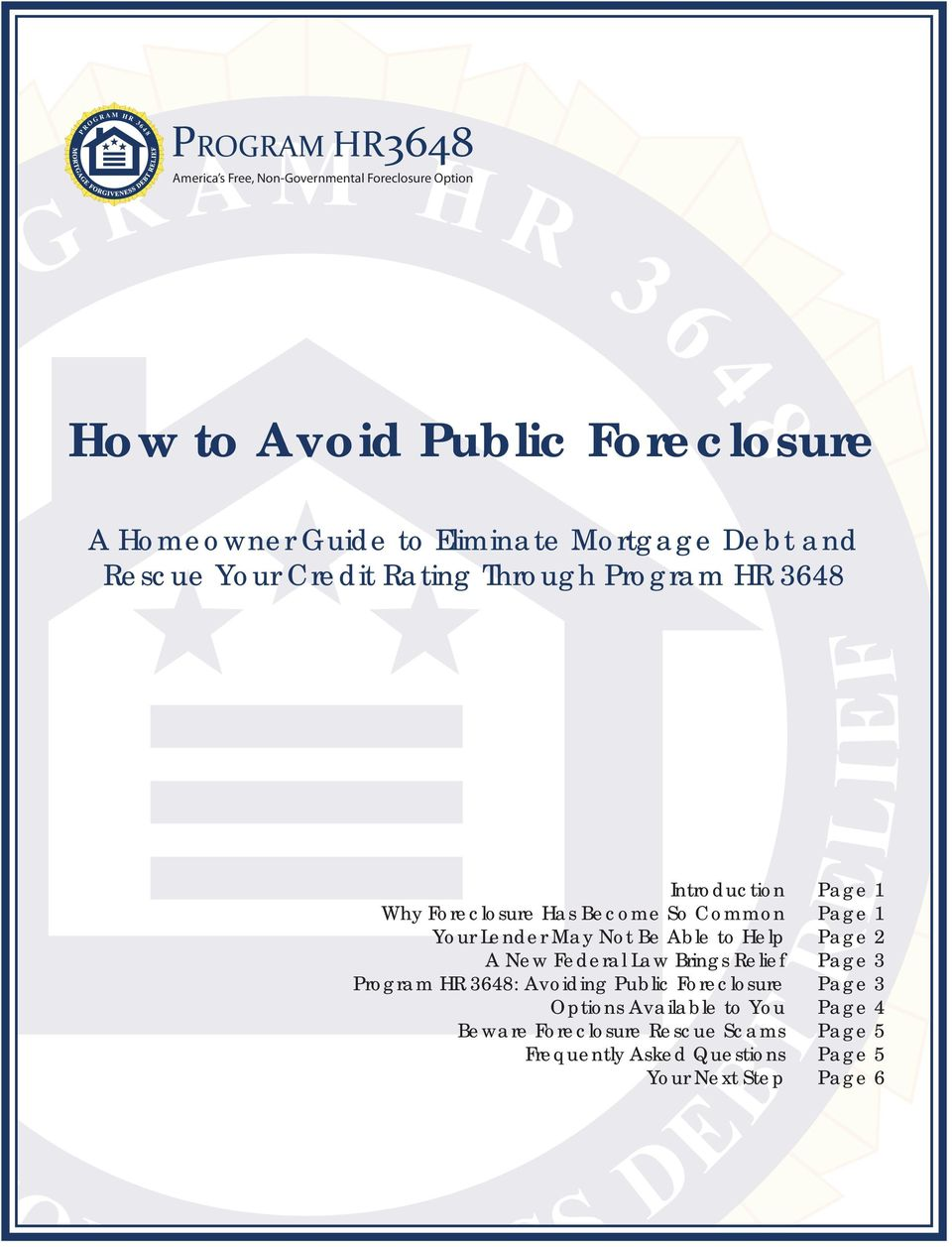 Your Lender May Not Be Able to Help A New Federal Law Brings Relief Program HR 3648: Avoiding Public Foreclosure Options Available to