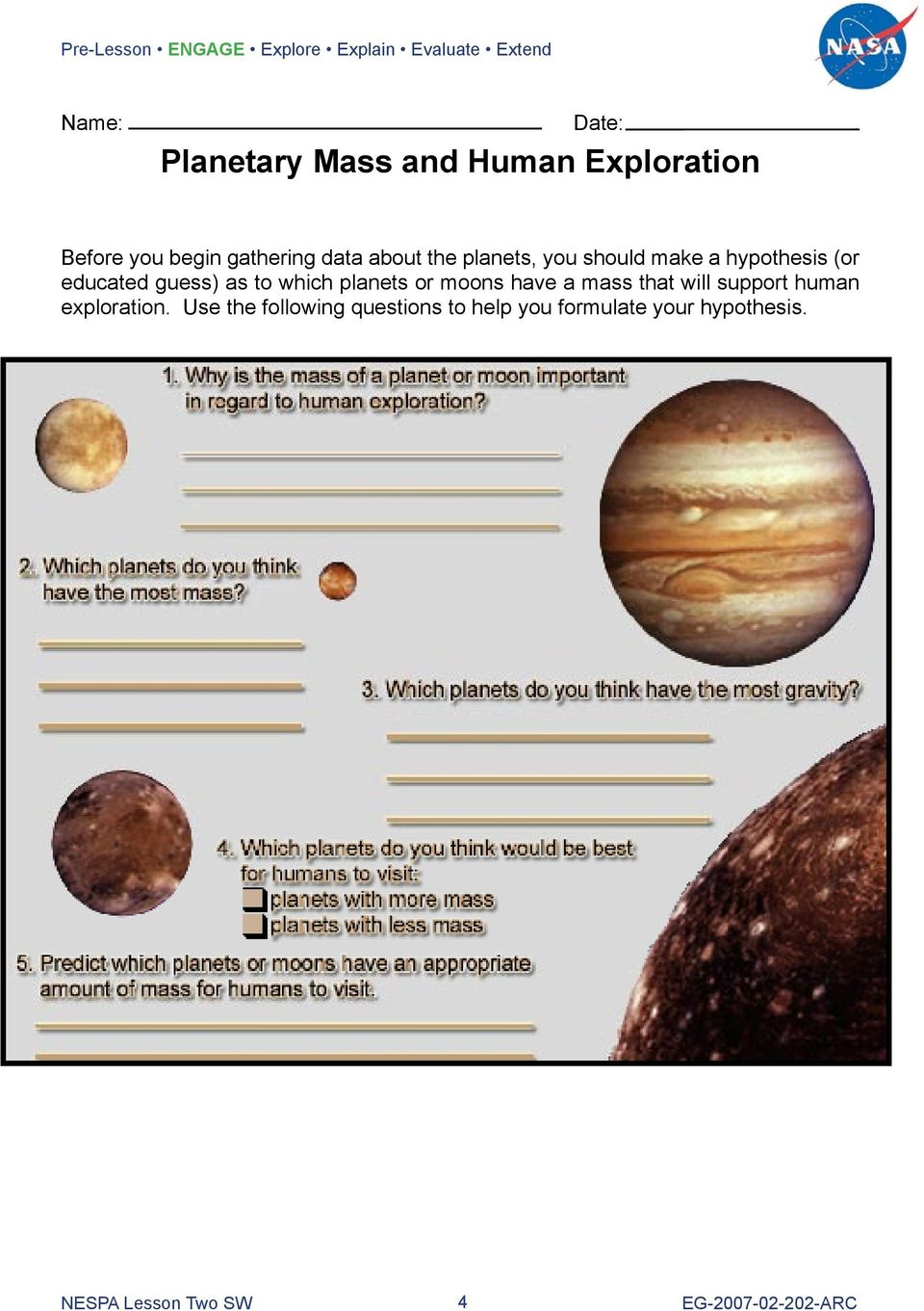 hypothesis (or educated guess) as to which planets or moons have a mass that will