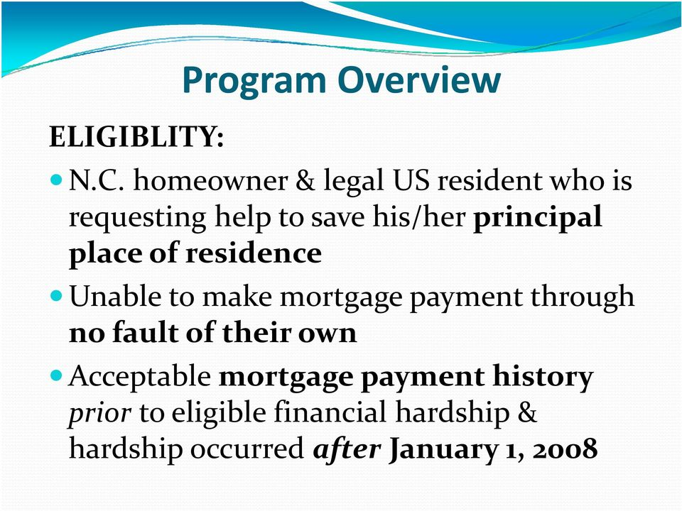 principal place of residence Unable to make mortgage payment through no fault
