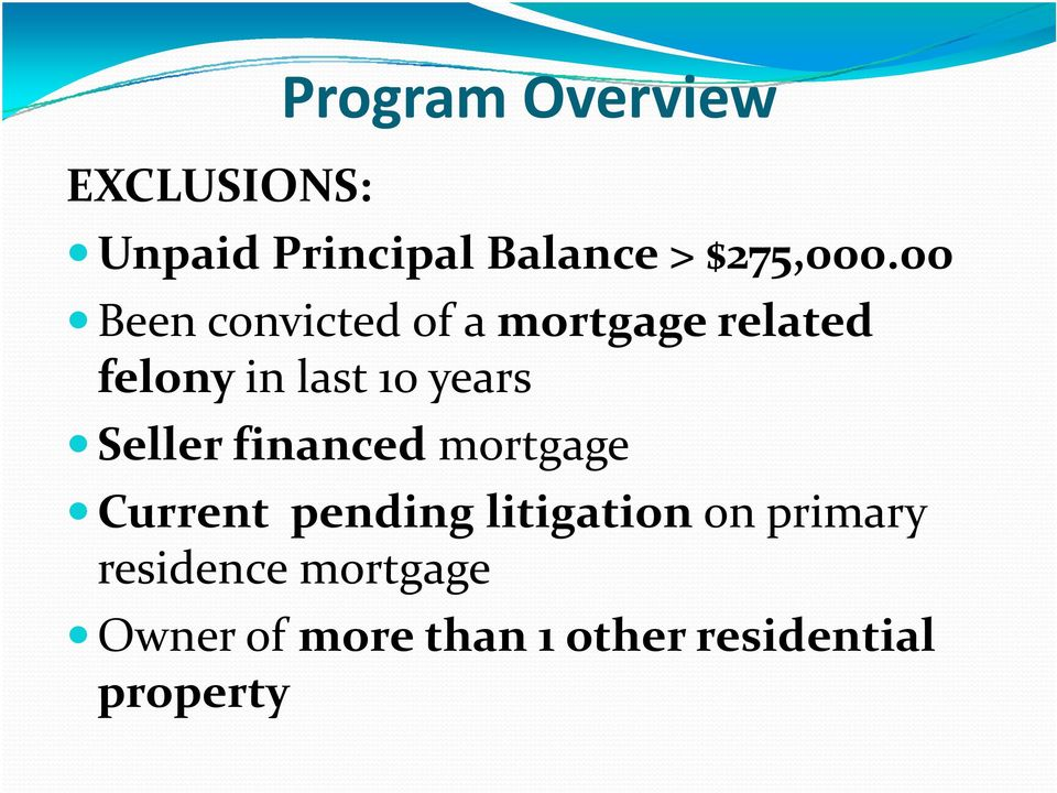 years Seller financed mortgage Current pending litigation on