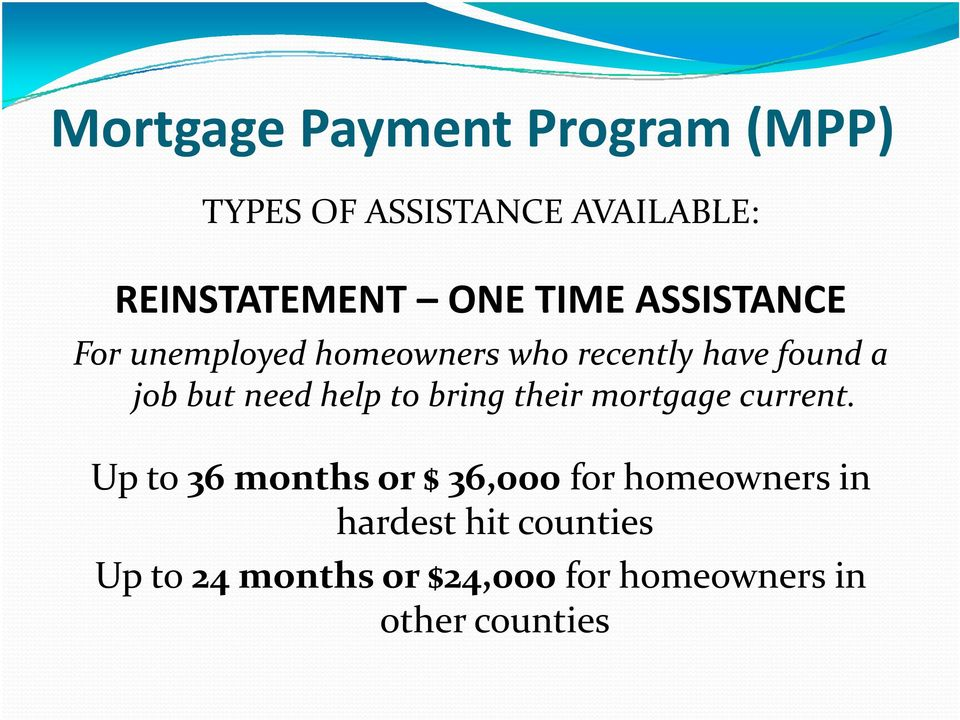 help to bring their mortgage g current.