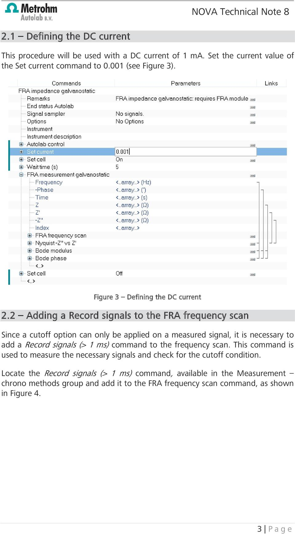 2 Adding a Record signals to the FRA frequency scan Since a cutoff option can only be applied on a measured signal, it is necessary to add a Record signals (> 1 ms)