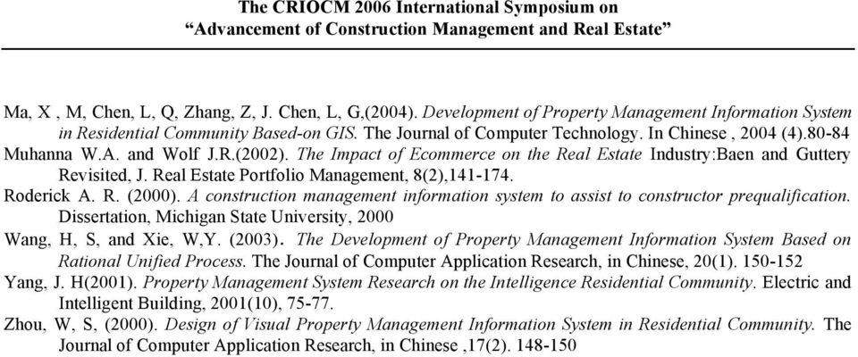 Roderick A. R. (2000). A construction management information system to assist to constructor prequalification. Dissertation, Michigan State University, 2000 Wang, H, S, and Xie, W,Y.
