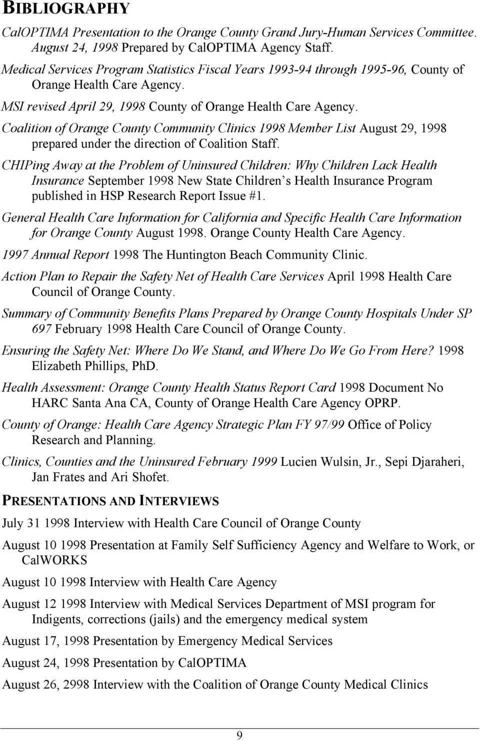 Coalition of Orange County Community Clinics 1998 Member List August 29, 1998 prepared under the direction of Coalition Staff.