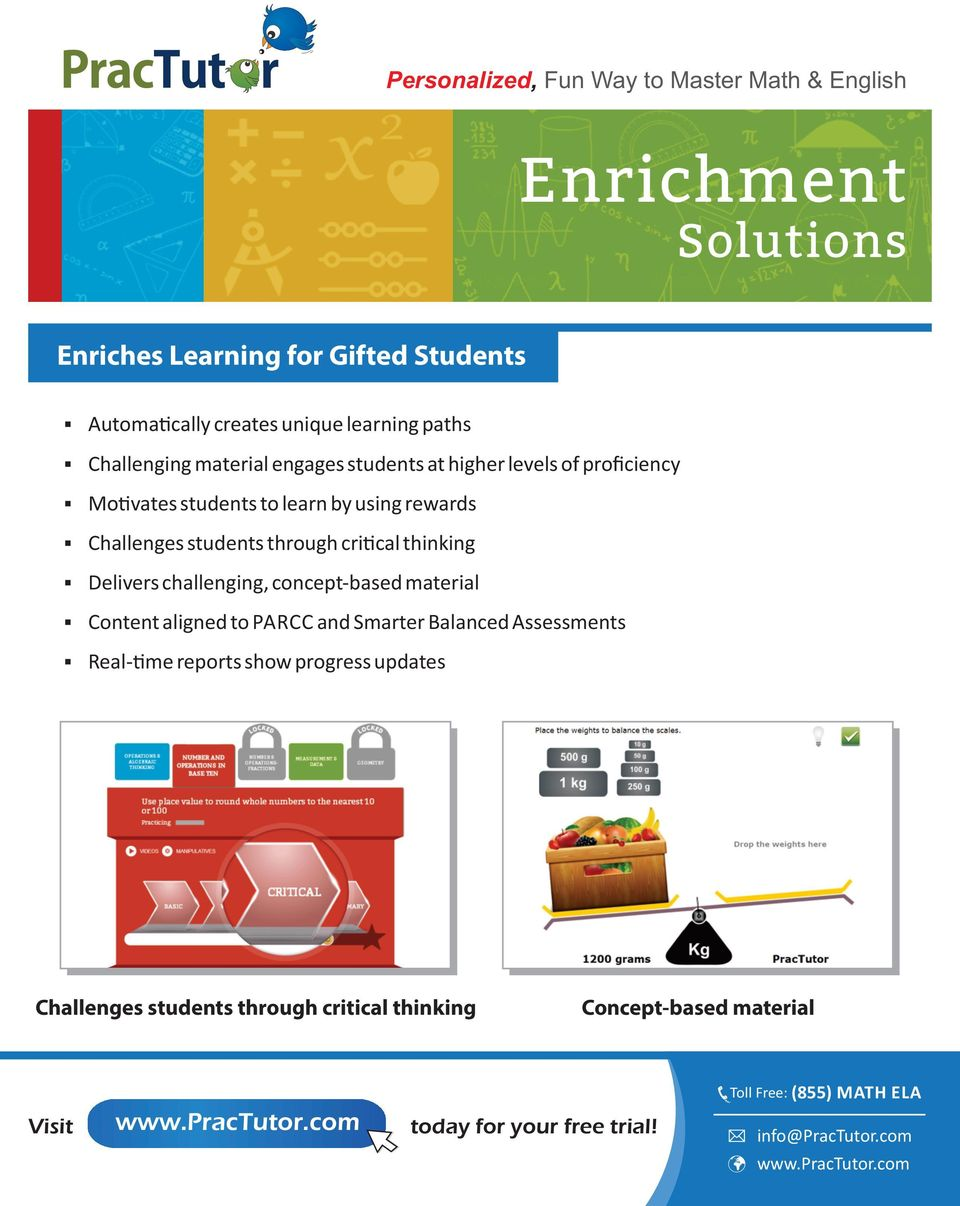 Delivers challenging, concept based material Content aligned to PARCC and Smarter Balanced Assessments Real me reports show