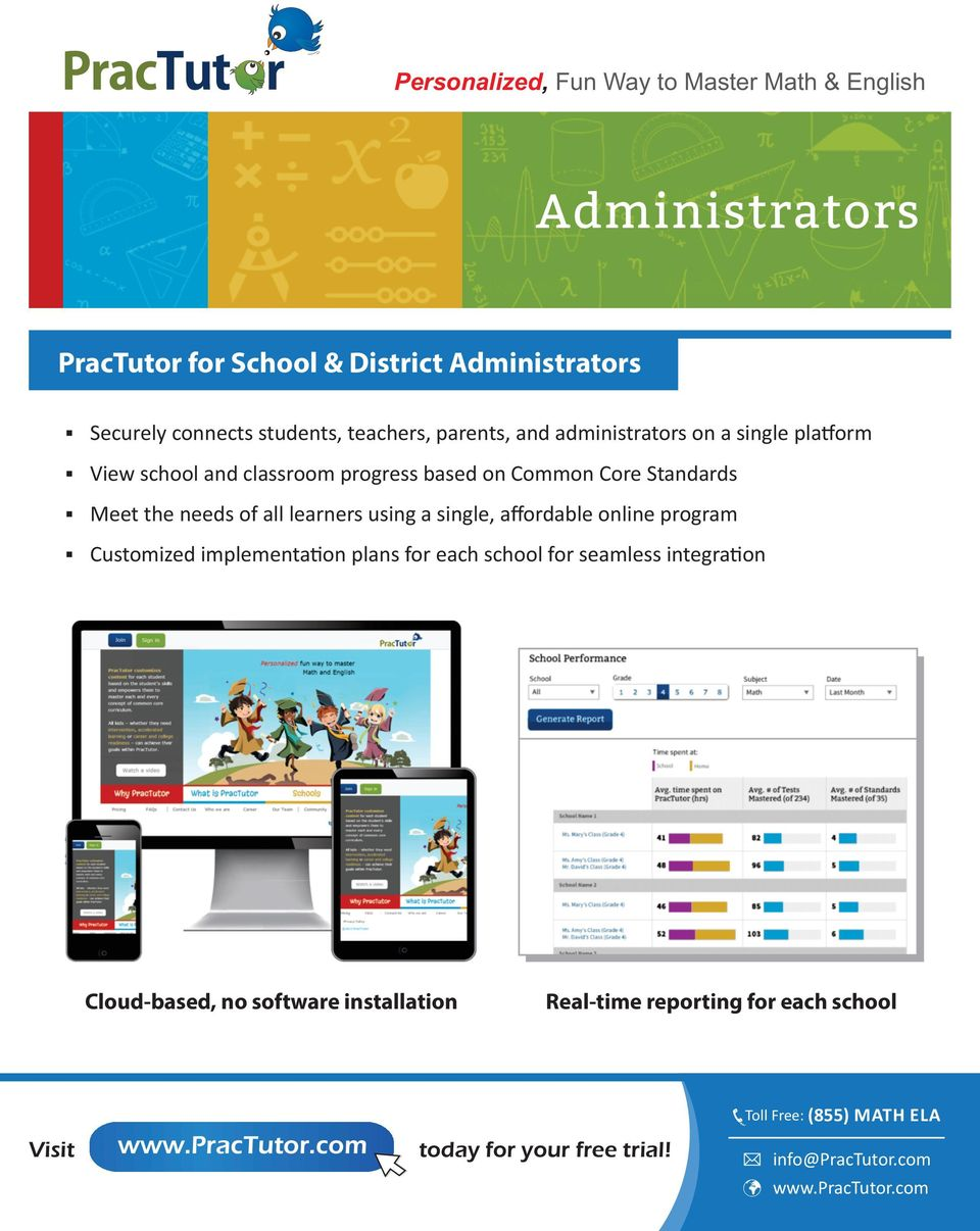 all learners using a single, affordable online program Customized implementa on plans for each school for seamless