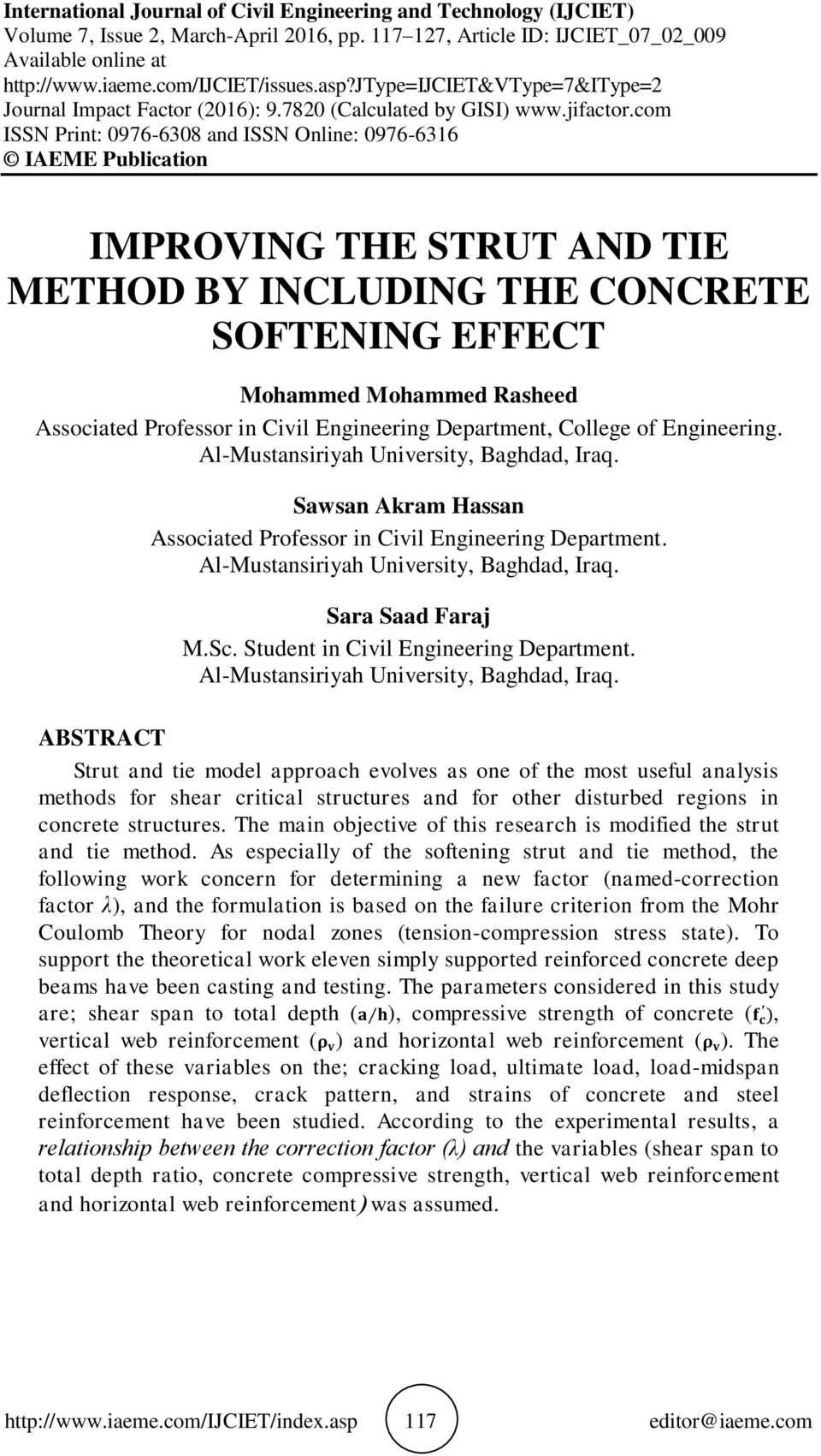 com ISSN Print: 0976-6308 and ISSN Online: 0976-6316 IAEME Publication IMPROVING THE STRUT AND TIE METHOD BY INCLUDING THE CONCRETE SOFTENING EFFECT Mohammed Mohammed Rasheed Associated Professor in