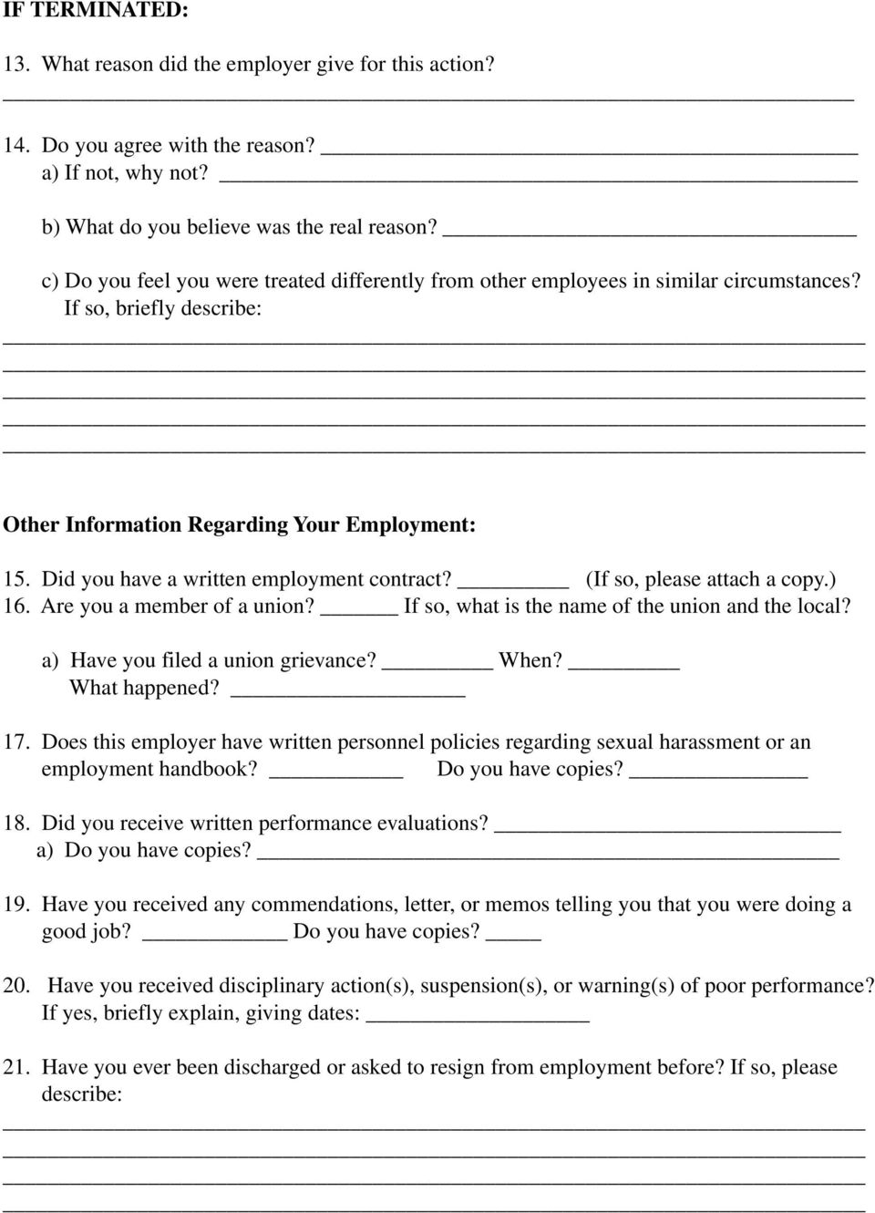 Did you have a written employment contract? (If so, please attach a copy.) 16. Are you a member of a union? If so, what is the name of the union and the local? a) Have you filed a union grievance?