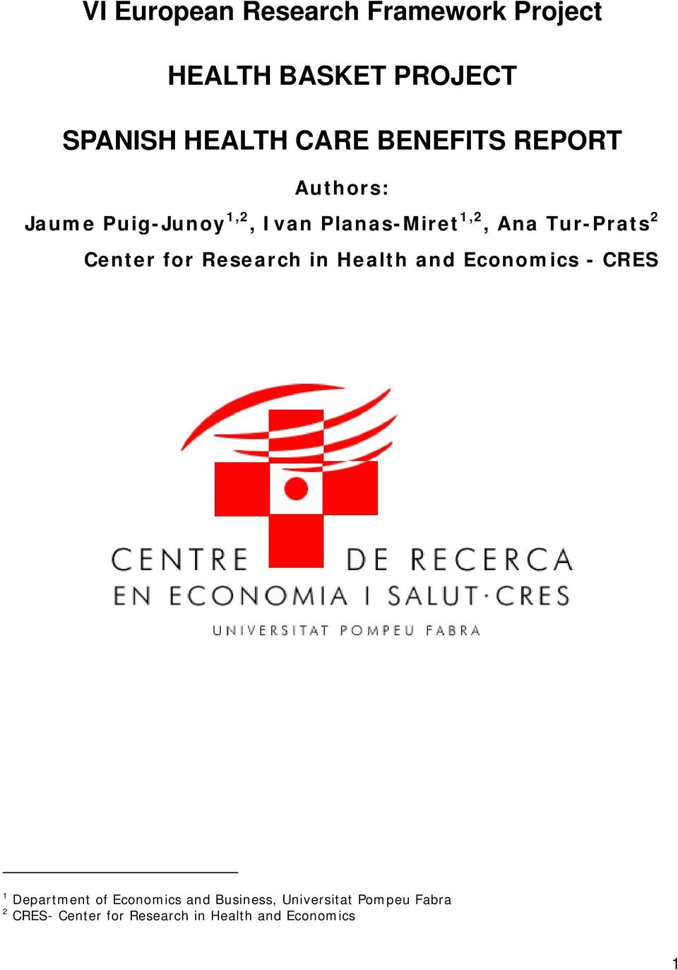 2 Center for Research in Health and Economics - CRES 1 Department of Economics and