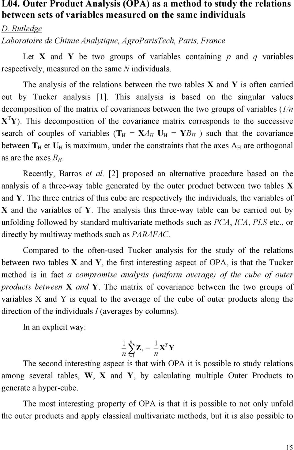 The analysis of the relations between the two tables X and Y is often carried out by Tucker analysis [1].