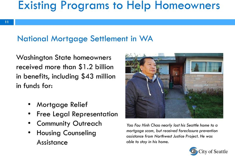 2 billion in benefits, including $43 million in funds for: Mortgage Relief Free Legal Representation Community