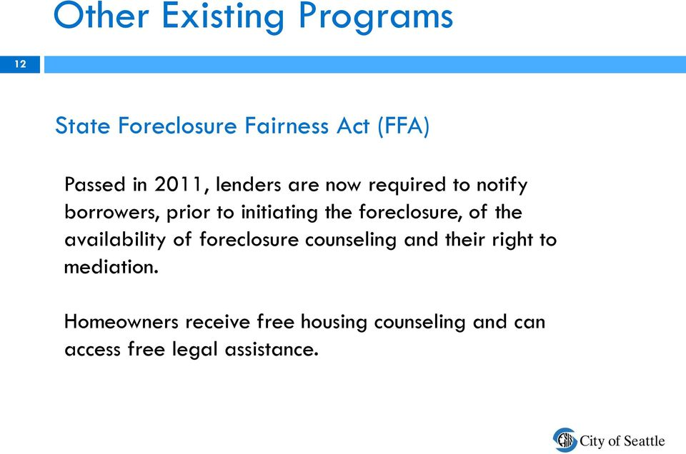 foreclosure, of the availability of foreclosure counseling and their right to