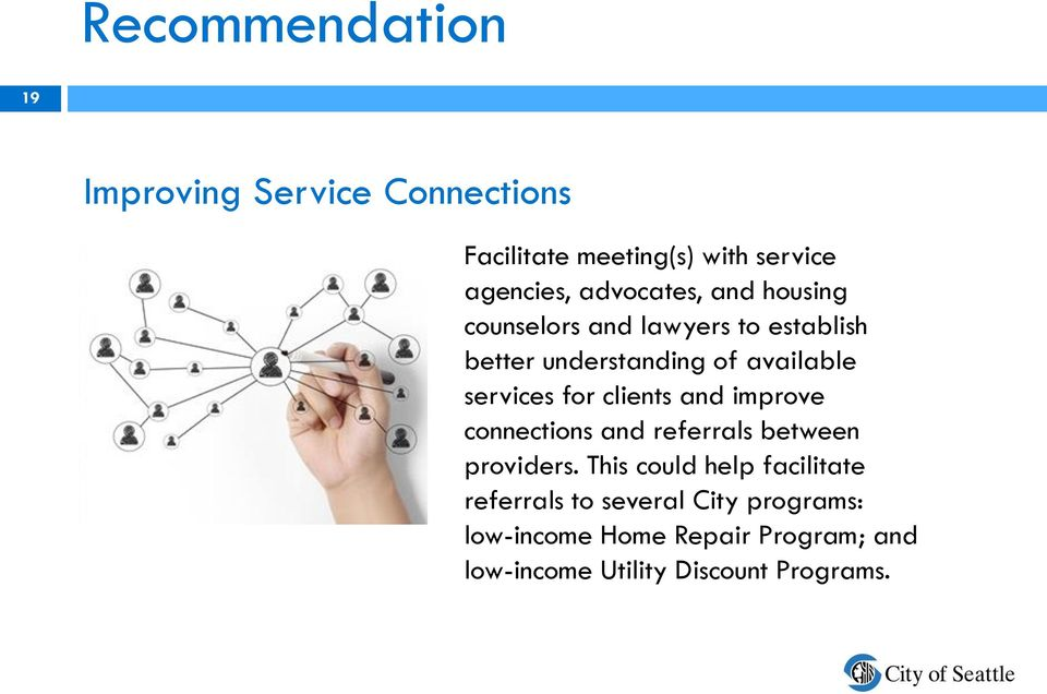services for clients and improve connections and referrals between providers.